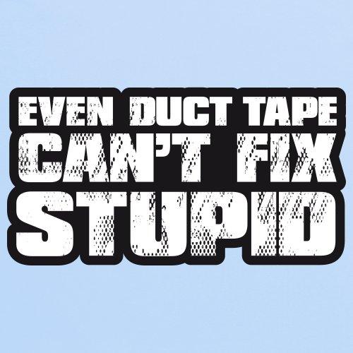 Duct Tape Can't Fix Stupid T-Shirt, Damen Himmelblau