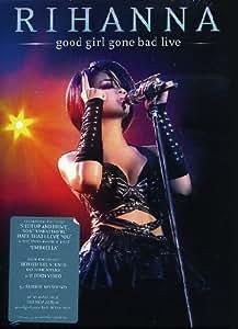 Rihanna: Good Girl Gone Bad - Live [DVD]
