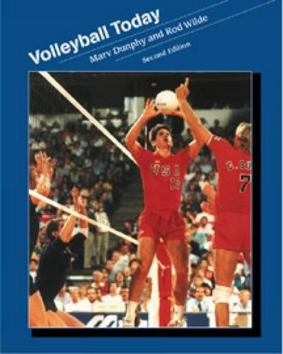 Volleyball Today (Wadsworth Physical Education Series) por Marv Dunphy
