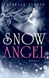 Snow Angel: Roman von Izabelle Jardin