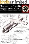 Secret Luftwaffe Projects of the Nazi...