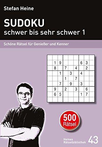 SUDOKU - schwer bis sehr schwer 1: Schöne Rätsel für Genießer und Kenner (Heines Rätselbibliothek)
