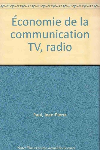 Économie de la communication TV, radio par Jean-Pierre Paul