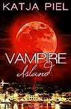 Vampire Island von Katja Piel