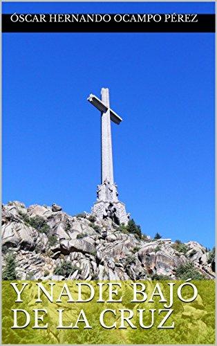 Y nadie bajó de la cruz