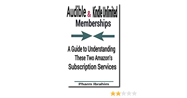 Audible & Kindle Unlimited Memberships: A Guide to Understanding