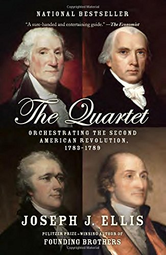 Quartet: Orchestrating the Second American Revolution, 1783-1789