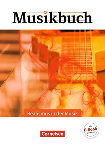 Musikbuch Oberstufe: Realismus in der Musik: Themenheft