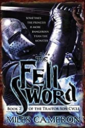 [ The Fell Sword Cameron, Miles ( Author ) ] { Paperback } 2014