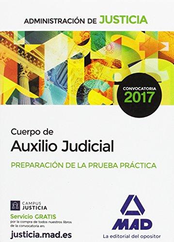 Cuerpo de Auxilio Judicial de la Administración de Justicia. Preparación de la prueba Práctica por Francisco Enrique Rodríguez Rivera