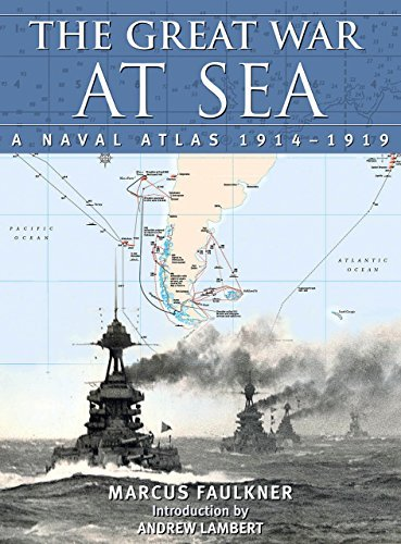 The Great War at Sea: A Naval Atlas, 1914-1919 by Marcus Faulkner (2015-09-15)