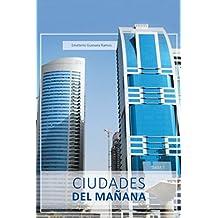 Ciudades Del Mañana (Spanish Edition)