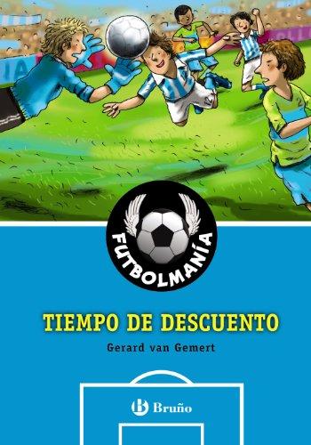 FUTBOLMANÍA. Tiempo de descuento (Castellano - A Partir De 10 Años - Personajes Y Series - Futbolmanía) por Gerard Van Gemert