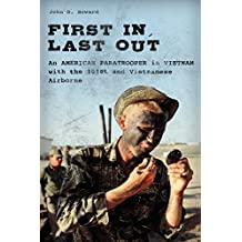 First in, Last Out: An American Soldier in Vietnam with the 101st Airborne and Tiger Force