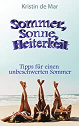 Sommer,Sonne,Heiterkeit: Tipps für einen unbeschwerten Sommer