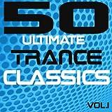 50 Ultimate Trance Classics Vol.1