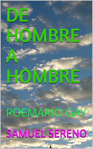 DE HOMBRE A HOMBRE: POEMARIO GAY por SAMUEL SERENO