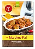 Mix ohne Fix - BAND 4!: Lieblingsgerichte aus dem Thermomix medium image