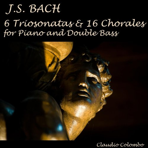 J. S. Bach : 6 Triosonatas & 16 Chorales for Piano and Double Bass