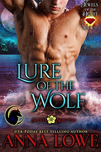 lure-of-the-wolf-aloha-shifters-jewels-of-the-heart-book-2