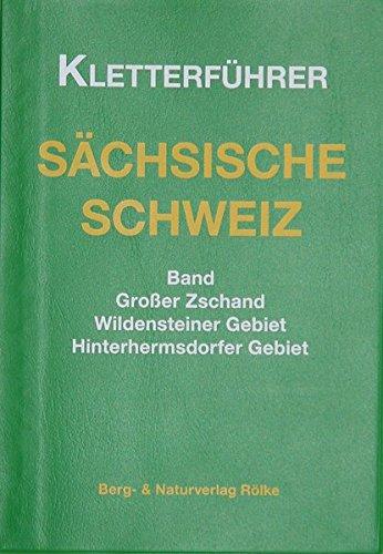 Kletterführer Sächsische Schweiz / Großer Zschand, Wildensteiner Gebiet -