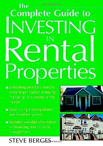 The Complete Guide to Investing in Rental Properties by Berges, Steve (2004) Paperback