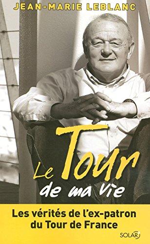 Le Tour de ma vie par Jean-Marie LEBLANC