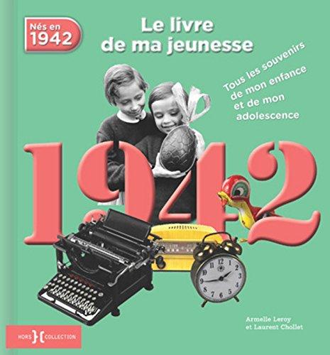 1942, Le Livre de ma jeunesse par Armelle LEROY