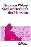 Sachwörterbuch der Literatur - Gero von Wilpert