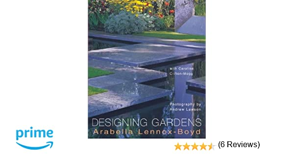 Designing Gardens Amazoncouk Arabella Lennox Boyd Caroline