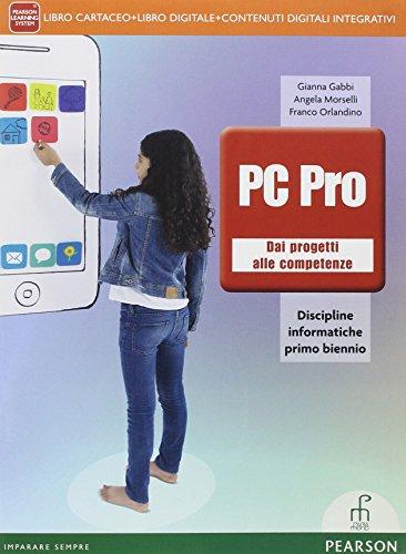 Pc pro. Per le Scuole superiori. Con DVD. Con e-book. Con espansione online