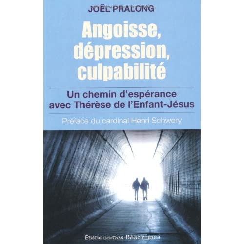 Angoisse dépression culpabilité. Un chemin d espérance avec Thérèse de l Enfant Jésus