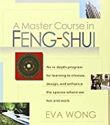 A Master Course in Feng Shui by Eva Wong (2001-07-01)