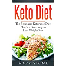 Keto Diet: The Beginners Ketogenic Diet Plan is a great way to Lose Weight Fast (Keto Diet, Ketogenic meals, Low Carb Diet Book 1) (English Edition)