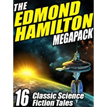 The Edmond Hamilton MEGAPACK ®: 16 Classic Science Fiction Tales