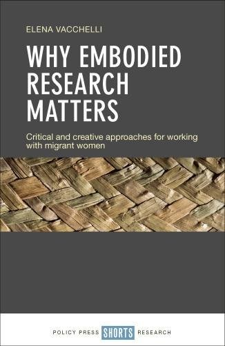 Why embodied research matters: Critical and creative approaches for working with migrant women