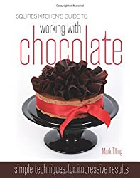 Squires Kitchen's Guide to Working with Chocolate: Easy Techniques for Impressive Results (Squires Kitchen Guide) by Mark Tilling (2010-09-14)
