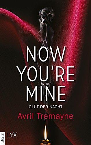 Bildergebnis für Now you're mine - Glut der Nacht von Avril Tremayne