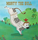 Monty The Bull by Christie Teuteberg (2008-07-31)