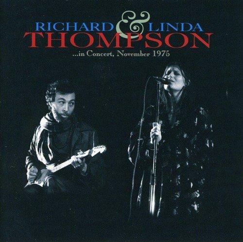 In Concert November 1975 by Richard & Linda Thompson (2007-09-04)