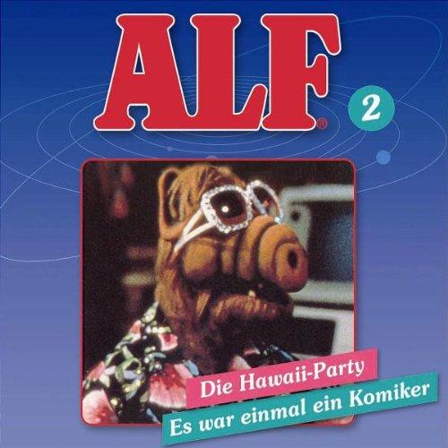 ALF (2) Die Hawaii-Party/Es war einmal ein Komiker