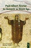 Paul-Albert Février, de l'Antiquité au Moyen âge : actes du colloque de Fréjus, 7 et 8 avril 2001