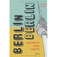Berlin, Berlin: Geschichten einer Nation