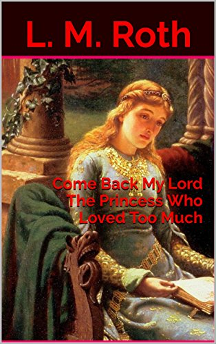 come-back-my-lord-the-princess-who-loved-too-much-the-princess-who-book-3-english-edition