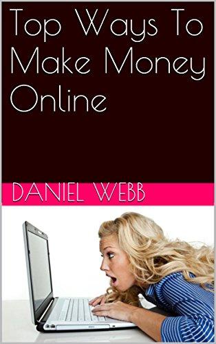Top Ways To Make Money Online (English Edition)