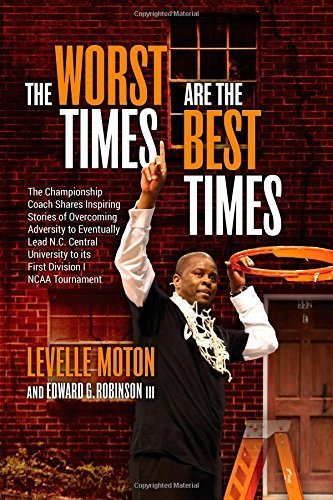 The Worst Times Are the Best Times by LeVelle Moton (2014-09-02)