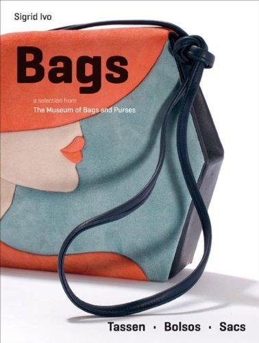 Bags : a selection from The Museum of Bags and Purses, Amsterdam. Edition en français-anglais-espagnol-hollandais