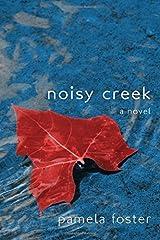 Noisy Creek by Pamela Foster (2014-08-05) Paperback
