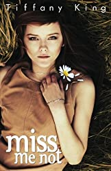 Miss Me Not by Tiffany King (2012-11-23)