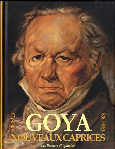 Nouveaux caprices de Goya, les oubliés de Bordeaux : Suite de trente-huit dessins inédits, édition français-espagnol-anglais-allemand
